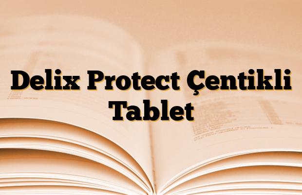 Delix Protect Çentikli Tablet