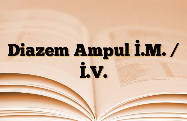 Diazem Ampul İ.M. / İ.V.