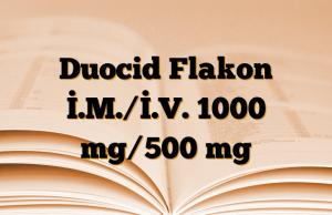 Duocid Flakon İ.M./İ.V. 1000 mg/500 mg