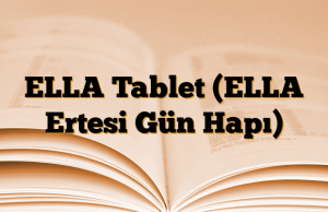 ELLA Tablet (ELLA Ertesi Gün Hapı)