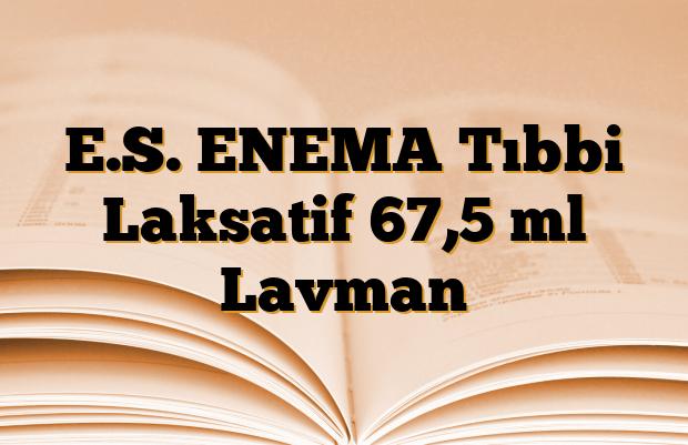 E.S. ENEMA Tıbbi Laksatif 67,5 ml Lavman