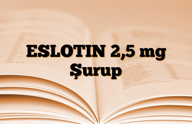 ESLOTIN 2,5 mg Şurup