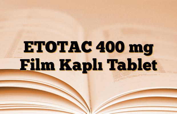 ETOTAC 400 mg Film Kaplı Tablet