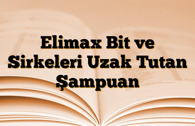 Elimax Bit ve Sirkeleri Uzak Tutan Şampuan