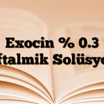 Exocin % 0.3 Oftalmik Solüsyon