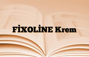 FİXOLİNE Krem