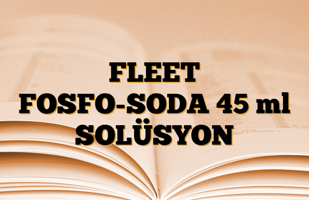 FLEET FOSFO-SODA 45 ml SOLÜSYON