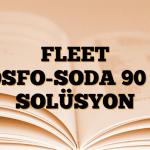 FLEET FOSFO-SODA 90 ml SOLÜSYON