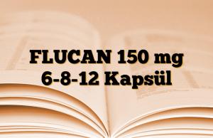 FLUCAN 150 mg 6-8-12 Kapsül