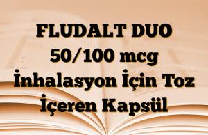 FLUDALT DUO 50/100 mcg İnhalasyon İçin Toz İçeren Kapsül