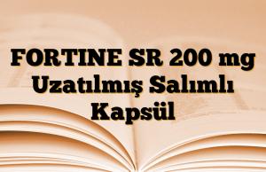 FORTINE SR 200 mg Uzatılmış Salımlı Kapsül