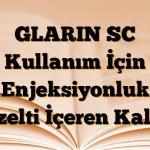 GLARIN SC Kullanım İçin Enjeksiyonluk Çözelti İçeren Kalem