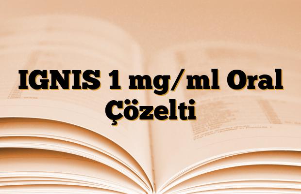 IGNIS 1 mg/ml Oral Çözelti