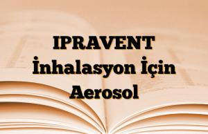 IPRAVENT İnhalasyon İçin Aerosol