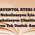IPRAVENTOL STERI-NEB Nebulizasyon İçin İnhalasyon Çözeltisi İçeren Tek Dozluk Ampul