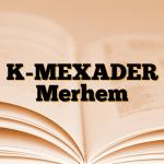 K-MEXADER Merhem