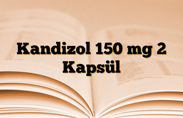 Kandizol 150 mg 2 Kapsül