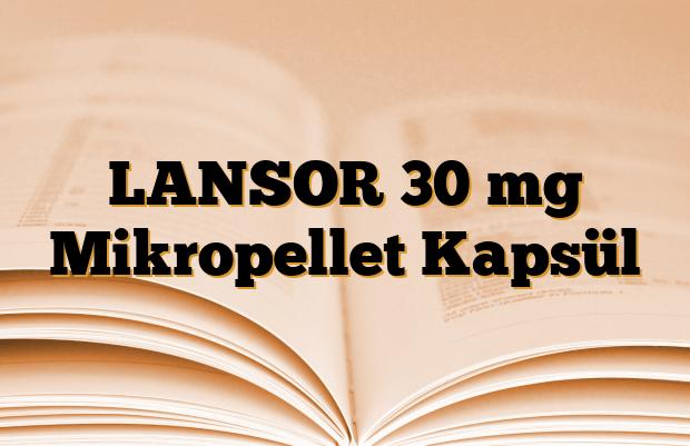 LANSOR 30 mg Mikropellet Kapsül