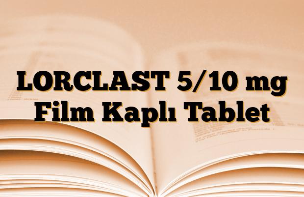 LORCLAST 5/10 mg Film Kaplı Tablet