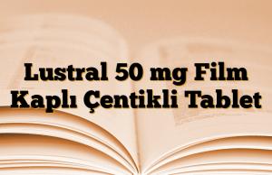 Lustral 50 mg Film Kaplı Çentikli Tablet