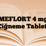 MEFLORT 4 mg Çiğneme Tableti