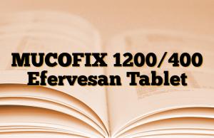 MUCOFIX 1200/400 Efervesan Tablet