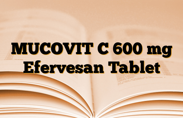 MUCOVIT C 600 mg Efervesan Tablet