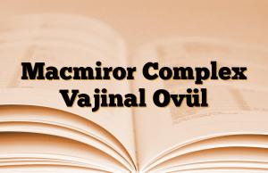 Macmiror Complex Vajinal Ovül