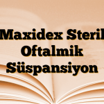 Maxidex Steril Oftalmik Süspansiyon