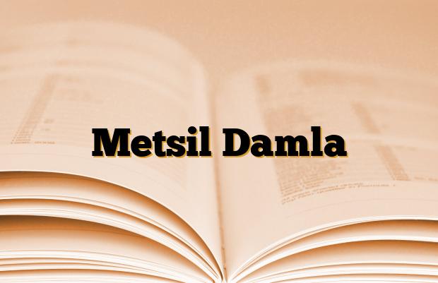 Metsil Damla