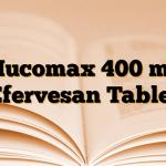 Mucomax 400 mg Efervesan Tablet