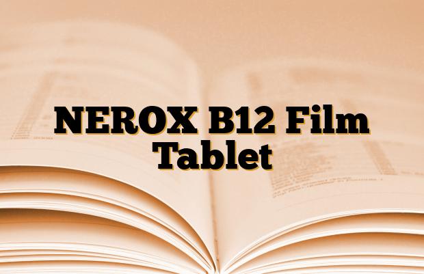 NEROX B12 Film Tablet