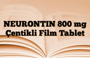 NEURONTIN 800 mg Çentikli Film Tablet