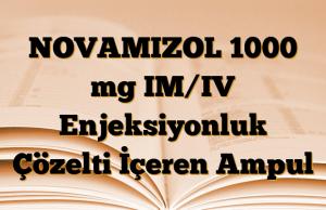 NOVAMIZOL 1000 mg IM/IV Enjeksiyonluk Çözelti İçeren Ampul