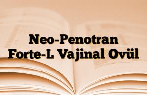 Neo-Penotran Forte-L Vajinal Ovül