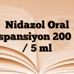Nidazol Oral Süspansiyon 200 mg / 5 ml