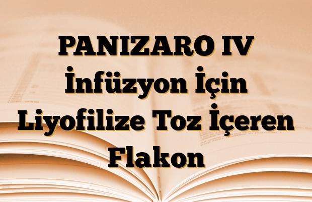 PANIZARO IV İnfüzyon İçin Liyofilize Toz İçeren Flakon