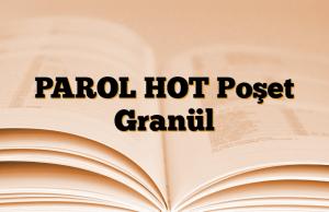 PAROL HOT Poşet Granül