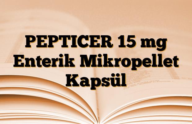 PEPTICER 15 mg Enterik Mikropellet Kapsül