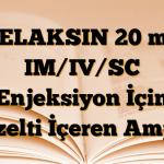 RELAKSIN 20 mg IM/IV/SC Enjeksiyon İçin Çözelti İçeren Ampul
