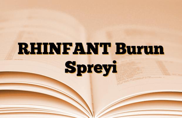 RHINFANT Burun Spreyi