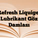 Refresh Liquigel Lubrikant Göz Damlası