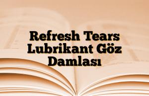Refresh Tears Lubrikant Göz Damlası