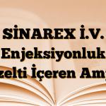 SİNAREX İ.V. Enjeksiyonluk Çözelti İçeren Ampul