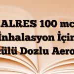 SALRES 100 mcg İnhalasyon İçin Ölçülü Dozlu Aerosol