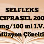 SELFLEKS CIPRASEL 200 mg/100 ml I.V. İnfüzyon Çözeltisi