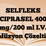 SELFLEKS CIPRASEL 400 mg/200 ml I.V. İnfüzyon Çözeltisi