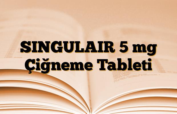 SINGULAIR 5 mg Çiğneme Tableti