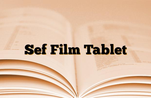 Sef Film Tablet
