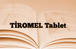 TİROMEL Tablet